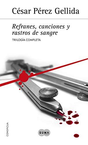 Trilogía «Refranes, canciones y rastros de sangre»: Contiene Sarna con gusto, Cuchillo...