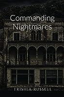 Commanding Nightmares