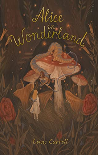 Alice's Adventures in Wonderland: Including Through the Looking Glass (Wordsworth Exclusive Collection)