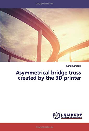 Asymmetrical bridge truss created by the 3D printer