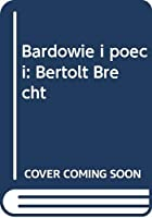 Bardowie i poeci: Bertolt Brecht