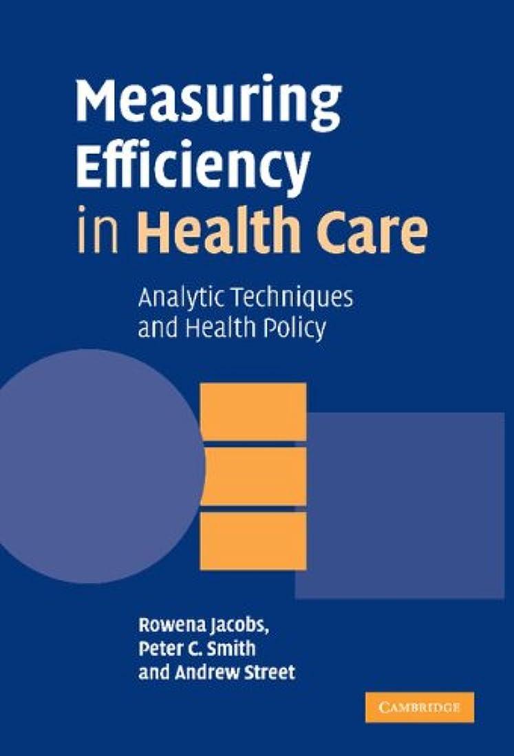 同化コールエンジンMeasuring Efficiency in Health Care: Analytic Techniques and Health Policy (English Edition)