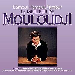 l'amour, l'amour-Le Meilleur de Mouloudji