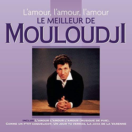 l\'amour, l\'amour-Le Meilleur de Mouloudji