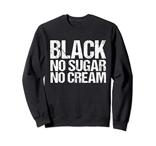 Schwarz kein Zucker keine Creme - Black History Month - Mela Sweatshirt