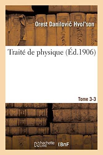 Traité de physique. Tome 3-3 (Sciences) (French Edition)