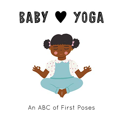 Baby Loves Yoga: An ABC of First Poses (English Edition)