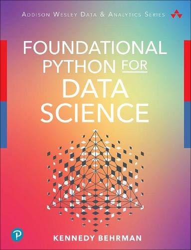 Foundational Python for Data Science (Addison-Wesley Data & Analytics Series)