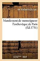 Mandement de Monseigneur l'Archevêque de Paris, Au Sujet d'Un Écrit Qui a Pour Titre