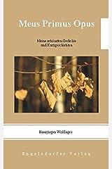 Meus Primus Opus - Meine schönsten Gedichte und Kurzgeschichten Taschenbuch