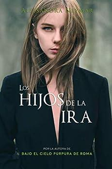 Los hijos de la ira: Trilogía Los Hijos del Caos de [Alessandra Neymar]