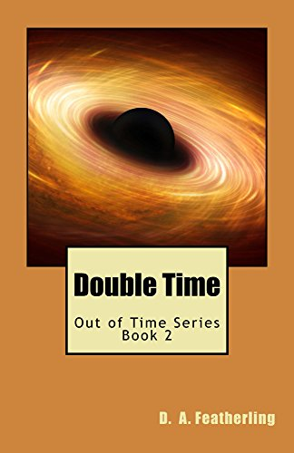 Book: Double Time (Out of Time Book 2) by D. A. Featherling