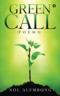 Green Call: ( Poems )