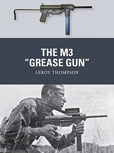 The M3 'Grease Gun' (Weapon)