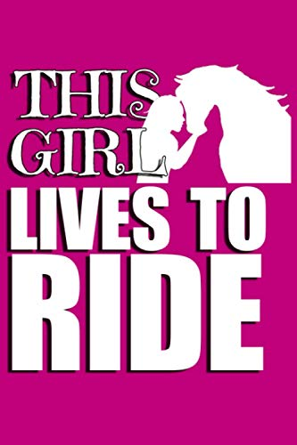 This Girl Lives To Ride: Endurance Riding Logbook Journal Note Book with Blank Comic Book Pages to Create Your Own Horse Riding Story