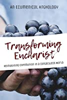 Transforming Eucharist: Reimagining Communion in a Contactless World