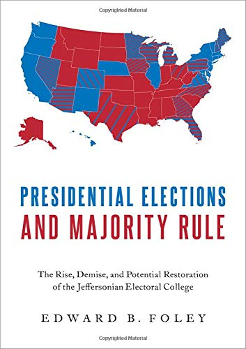 Image of Presidential Elections and Majority Rule: The Rise, Demise, and Potential Restoration of the Jeffersonian Electoral College