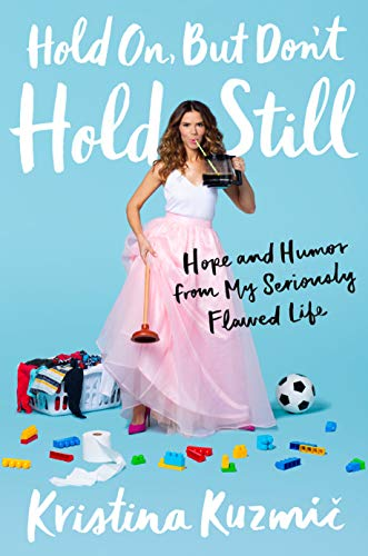 Amazon.com: Hold On, But Don't Hold Still: Hope and Humor from My ...