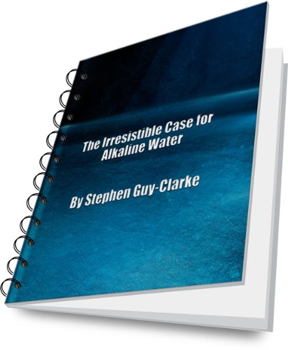 The Irresistible Case for Alkaline Water (English Edition)