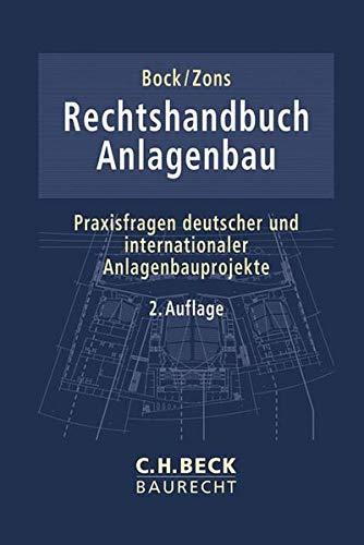 Rechtshandbuch Anlagenbau: Praxisfragen deutscher und internationaler Anlagenbauprojekte (C. H. Beck Baurecht)