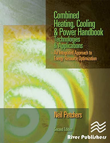 Combined Heating, Cooling & Power Handbook: Technologies & Applications, Second Edition (English Edition)