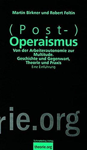 (Post-)Operaismus: Von der Arbeiterautonomie zur Multitude (Theorie.org)