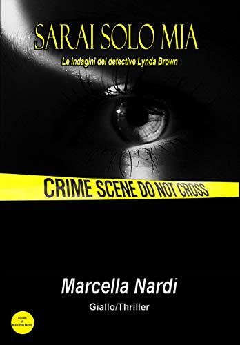 Sarai Solo Mia: Le indagini del detective Lynda Brown