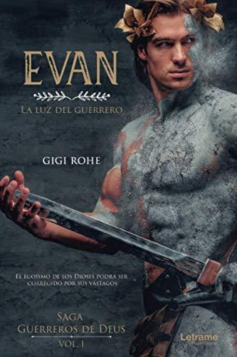 Evan, la luz del guerrero: 1 (SAGA LOS GUERREROS DE DEUS)