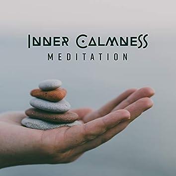 Inner Calmness Meditation: 15 Yoga Songs for Inner Energy Balance, Body & Soul Healing, Zen Power