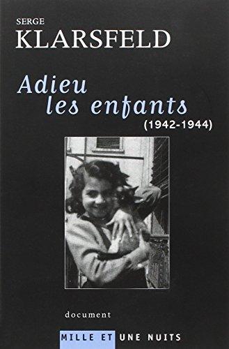 Adieu les enfants: (1942-1944)