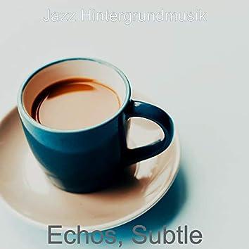 Echos, Subtle