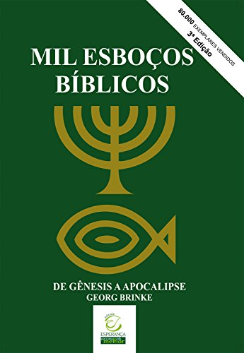 Mil esboços bíblicos: De Gênesis a Apocalipse
