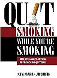 Quit Smoking While You're Smoking