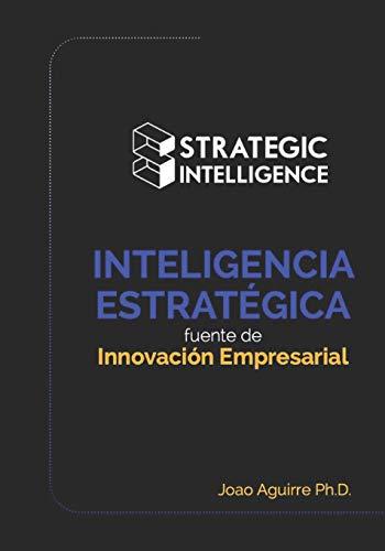 INTELIGENCIA ESTRATÉGICA: fuente de Innovación Empresarial