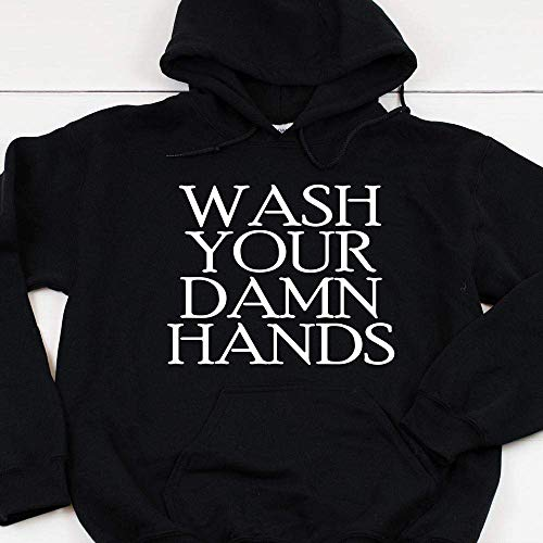Mens Womens Corona virus Sweatshirt Wash Your Damn Hands Funny Hoodie
