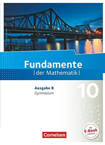 Fundamente der Mathematik - Ausgabe B - 10. Schuljahr: Schülerbuch