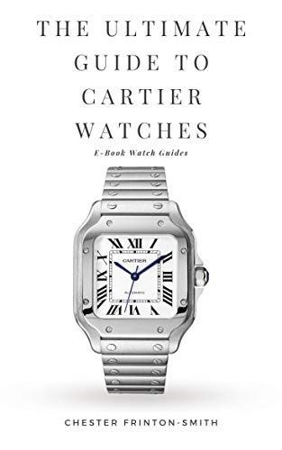The Ultimate Guide to Cartier Watches: Luxury Watch Guides