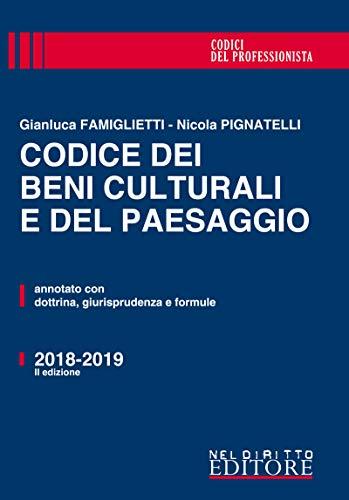 Codice dei beni culturali e del paesaggio. Annotato con dottrina, giurisprudenza e formule