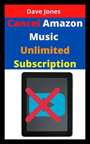 Cancel Amazon Music Unlimited Subscription: How to Cancel Amazon Music Subscriptions in 2 minutes (English Edition)