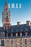 Lille: Lille travel notebook journal, 100 pages, contains expressions and proverbs in French, a perfect travel gift or to write your own Lille travel guide.