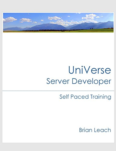 UniVerse Server Developer Self Paced Training (UniVerse Self Paced Training Book 2) (English Edition)