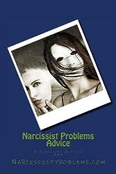 Narcissist Problems Advice: A Survivors Guide 1