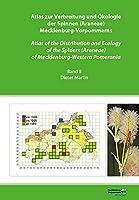 Atlas zur Verbreitung und Oekologie der Spinnen (Araneae) Mecklenburg-Vorpommerns - Atlas of the Distribution and Ecology of the Spiders (Araneae) of Mecklenburg-Western Pomerania (Band 2)