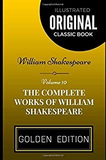 The Complete Works of William Shakespeare - Volume 10: By William Shakespeare - Illustrated