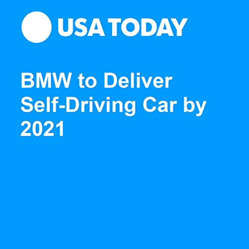 BMW to Deliver Self-Driving Car by 2021 audiobook cover art