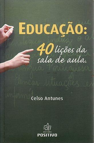 Educação. 40 Lições Da Sala De Aula