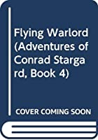 Flying Warlord (Adventures of Conrad Stargard, Book 4)