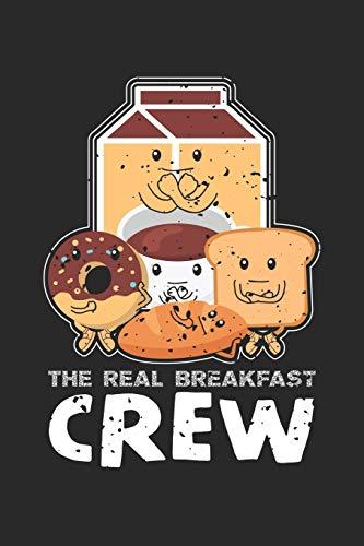 The Real Breakfast Crew: Lebensmittel Toast Kaffee Donut Notizbuch liniert DIN A5 - 120 Seiten für Notizen, Zeichnungen, Formeln | Organizer Schreibheft Planer Tagebuch