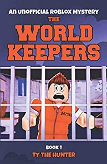 The World Keepers 1: Roblox Suspense For Older Kids