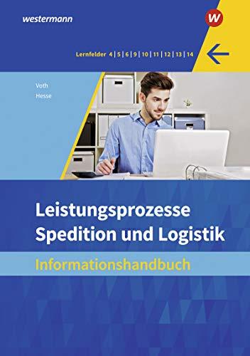 Spedition und Logistik: Leistungsprozesse: Informationshandbuch: Informationshandbücher und Lernsituationen / Leistungsprozesse: Informationshandbuch ... Informationshandbücher und Lernsituationen)